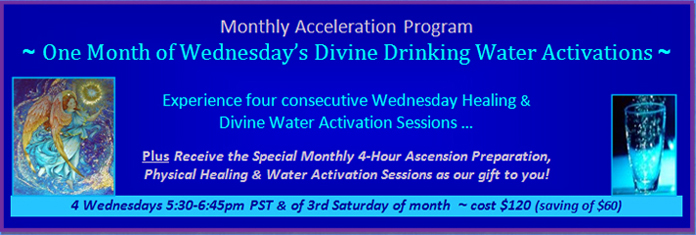 Program 4: One Month of Wednesday's Divine Drinking Water Activations, 4 Wednesdays from 5:30 pm to 6:45 pm PST and of 3rd Saturday of month, cost 120 dollars.